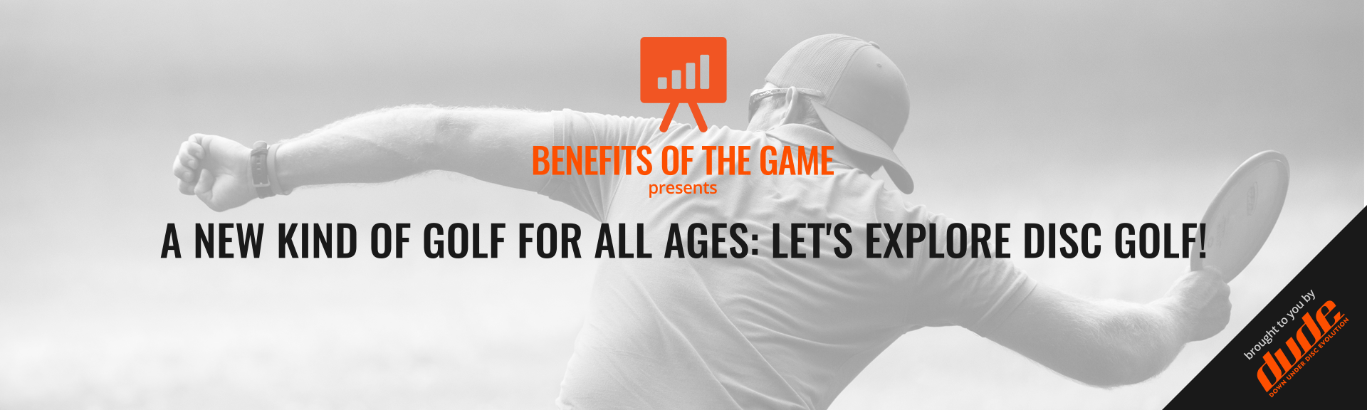 Dude Clothing BENEFITS OF THE GAME A New Kind Of Golf For All Ages: Let's Explore Disc Golf!