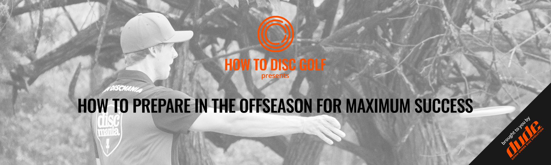 Dude Clothing HOW TO DISC GOLF How To Prepare In The Offseason For Maximum Success