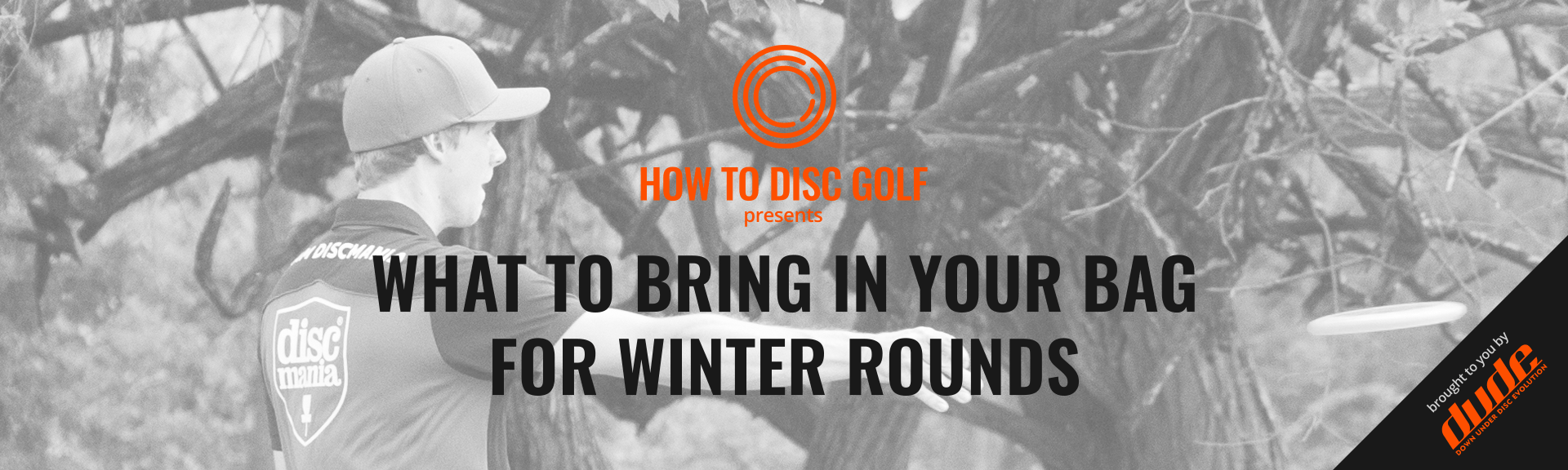 Dude Clothing HOW TO DISC GOLF What to bring in your bag for winter rounds