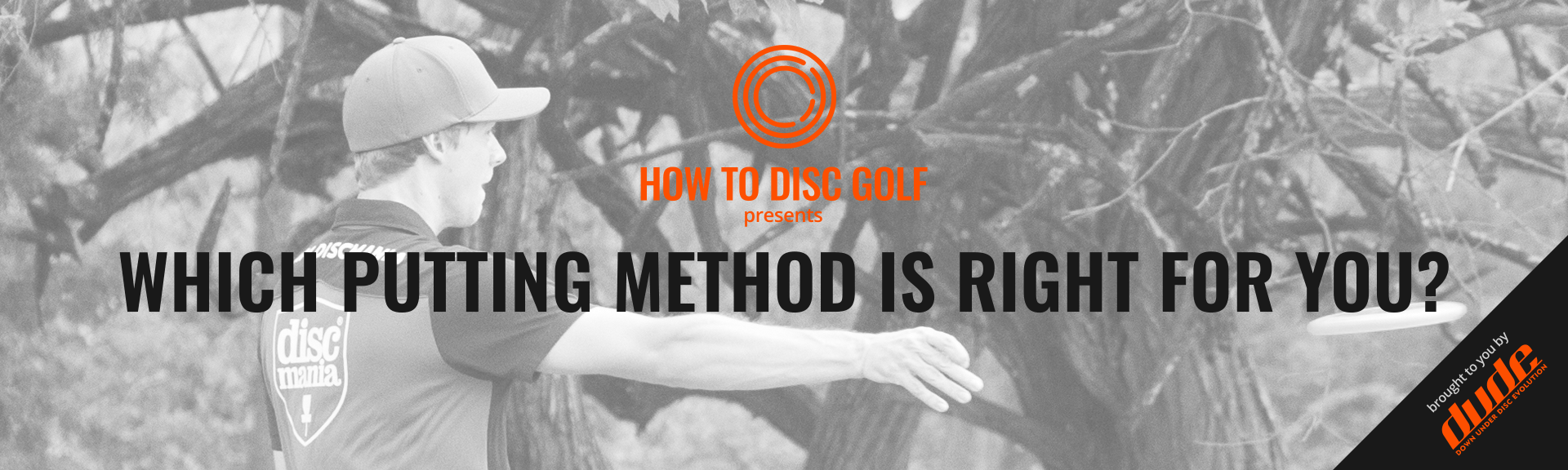 Dude Clothing How to Disc Golf Which putting method is right for you?