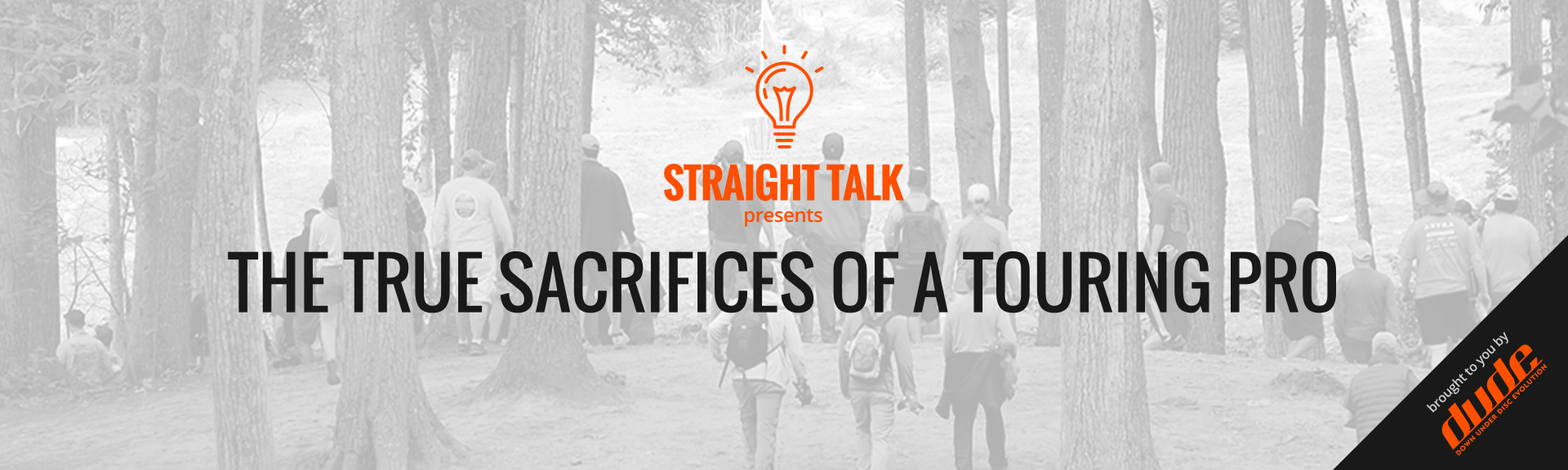 Dude Clothing Straight Talk True Sacrifices of a touring pro Disc Golf
