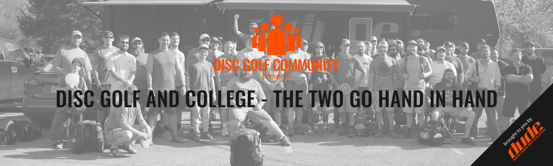 Dude Clothing Disc Golf Community College and Disc Golf go hand in hand