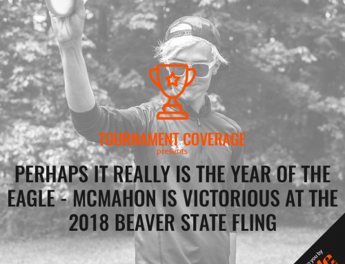 Perhaps It Really Is The Year Of The Eagle – McMahon Is Victorious At The 2018 Beaver State Fling