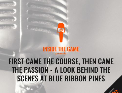 First Came The Course, Then Came The Passion – A Look Behind The Scenes At Blue Ribbon Pines