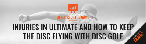 Benefits of the Game - Injuries in ultimate and how to keep the disc flying
