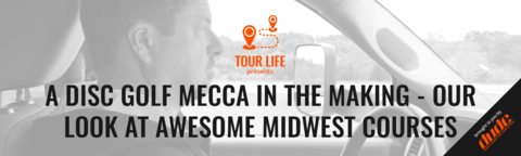 DUDE clothing - A Disc Golf Mecca In The Making - Our Look At Awesome Midwest Courses