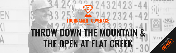 DUDE clothing - Throw Down The Mountain & The Open at Flat Creek - Tournament Update