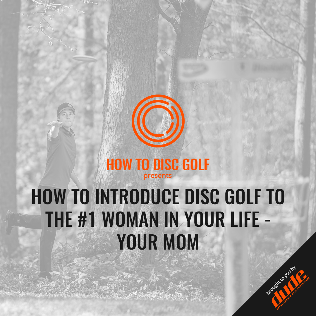 An image of How To Introduce Disc Golf To The #1 Woman In Your Life - Your Mom