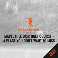 An image of Dude Clothing Discover the scene maple Hill Disc Golf course