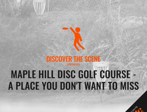 Maple Hill Disc Golf Course – A Place You Don't Want To Miss