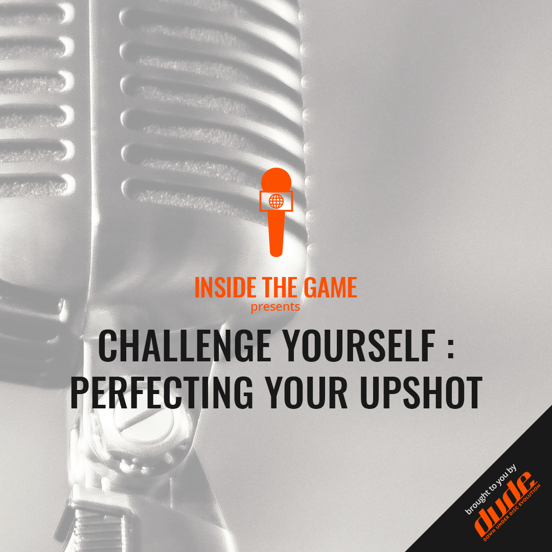 An image of Inside the Game - Challenge Yourself - Perfecting your Upshot