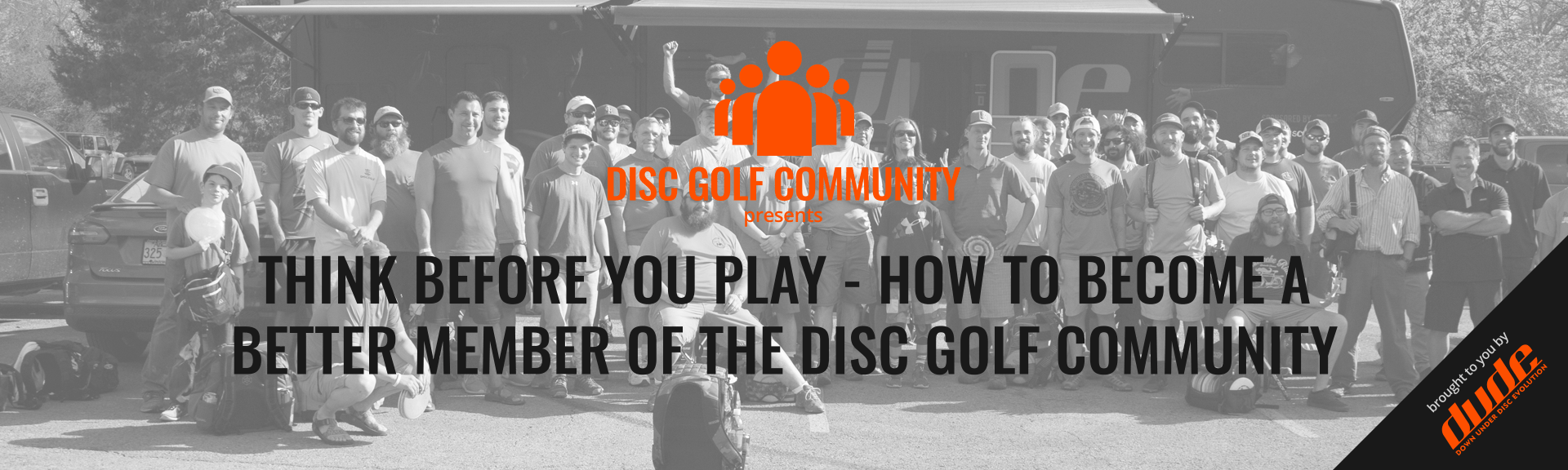 Dude Clothing Disc Golf Community Think Before you Play