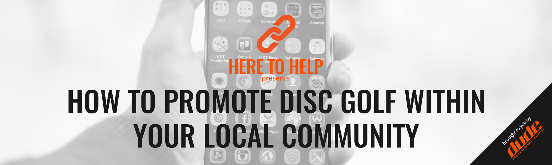 Here To Help -How To Promote Disc Golf Within Your Local Community Disc Golf, Community, Facebook, Instagram, Internet