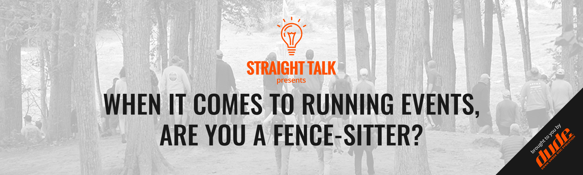 Dude Clothing Straight Talk When It Comes To Running Events, Are You A Fence-Sitter?
