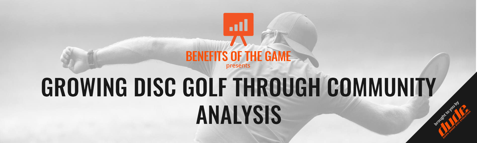 Benefits of the game - Growing Disc Golf Through Community Analysis, Disc Golf, Community, events and opportunities, disc golfers