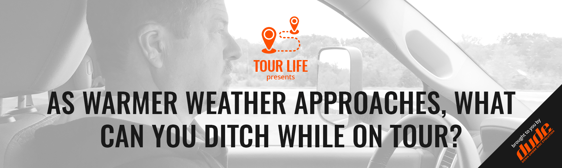 Tour life -As Warmer Weather Approaches What Can You Ditch While On Tour Warmer, Weather, Tour, Ditch, disc golf