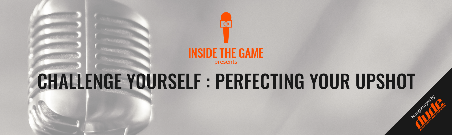 Inside the Game - Challenge Yourself - Perfecting your Upshot