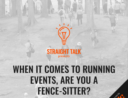 When It Comes To Running Events, Are You A Fence-Sitter?