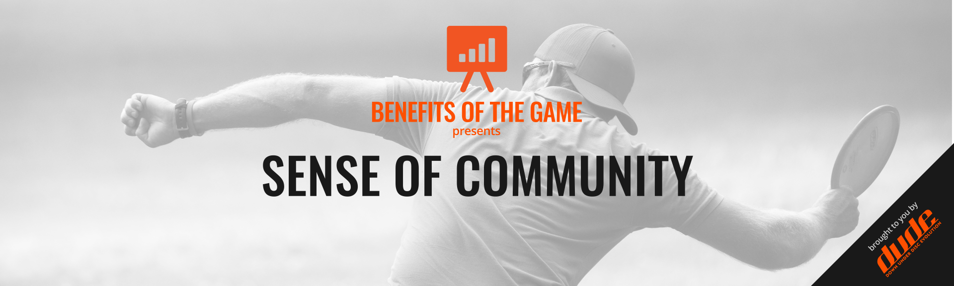 Dude Clothing - Benefits of the game - Sense of Community