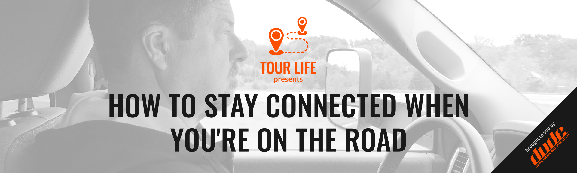 Dude Clothing Tour Life How to stay connected when you're on the road