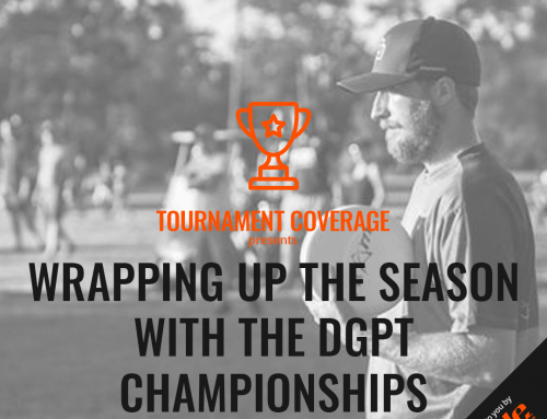Wrapping Up The Season With The DGPT Championships