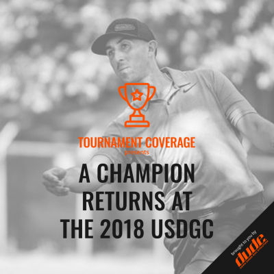 Dude Clothing Tournament Coverage USDGC 2018