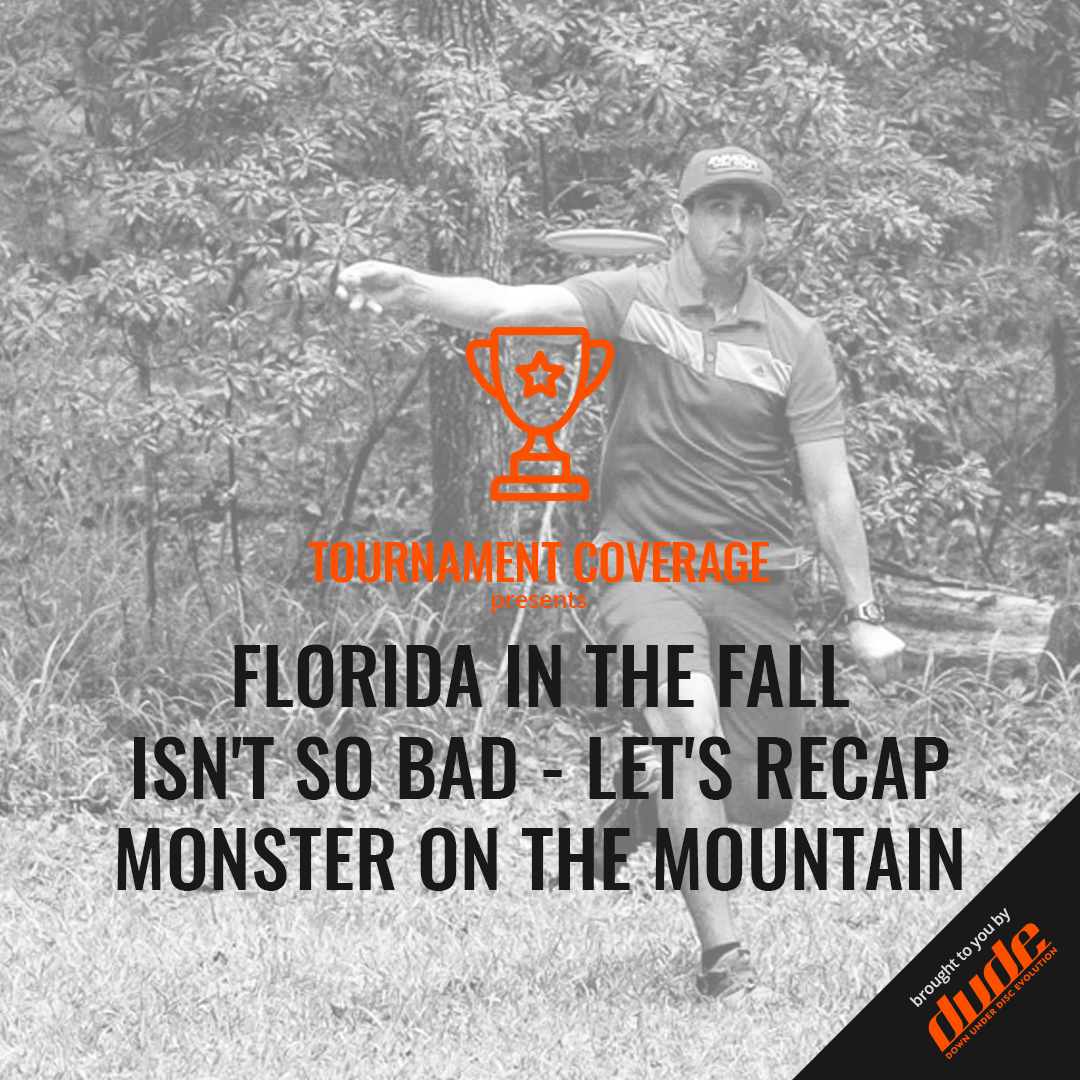 Dude Clothing Tournament Coverage Monster on the Mountain Florida Paul McBeth