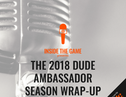 The 2018 Dude Ambassador Season Wrap-Up
