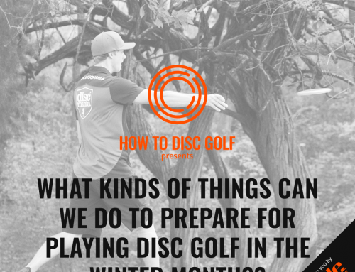 What kinds of things can we do to prepare for playing disc golf in the winter months?