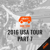 Dude Tour - 2016 USA Tour - PART 7