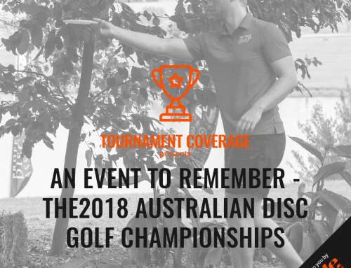 An Event To Remember – The Choices Flooring 2018 Australian Disc Golf Championships Presented By Nature 2 Nourish