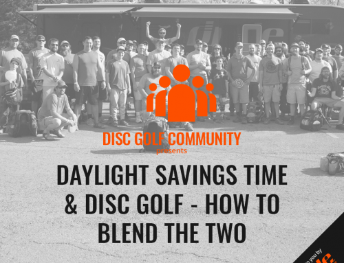 Daylight Savings Time And Disc Golf – How To Blend The Two