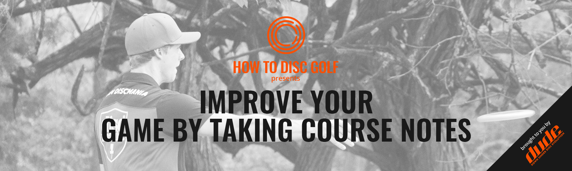Dude Clothing How to Disc Golf Taking Course Notes