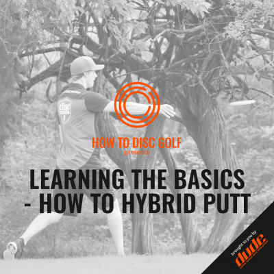 An Image of Clothing How to Disc Golf Learning the basics how to hybrid putt